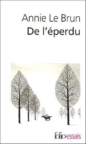 9782070313785: De l'éperdu (Folio Essais)