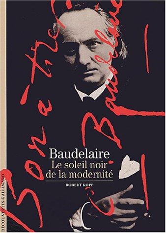 9782070314140: Baudelaire: Le soleil noir de la modernit�