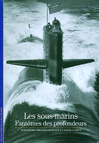 SOUS-MARINS (LES) : FANTÔMES DES PROFONDEURS: SHELDON-DUPLAIX ALEXANDRE