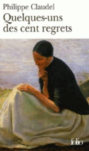9782070315048: Quelques-uns des cent regrets (Folio)