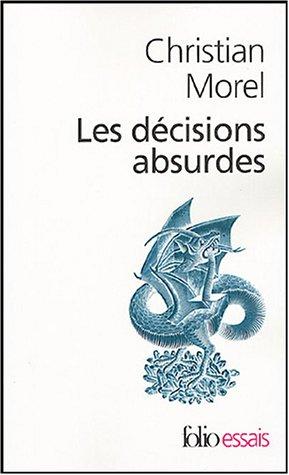 9782070315420: Les décisions absurdes: Sociologie des erreurs radicales et persistantes