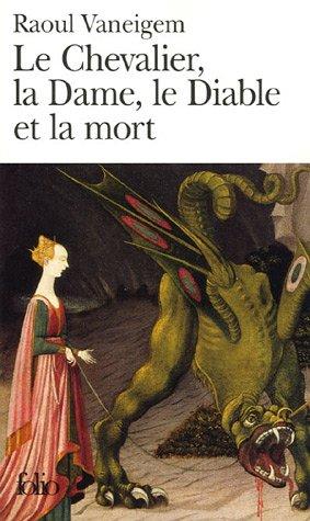 CHEVALIER LA DAME LE DIABLE ET LA MORT (LE): VANEIGEM RAOUL