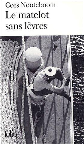 Le matelot sans lèvres: Histoires tropicales (Folio): Cees Nooteboom