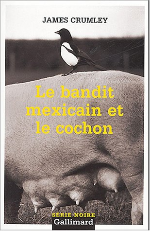 9782070316205: Bandit Mexicain Et Le Co (Serie Noire 2) (English and French Edition)