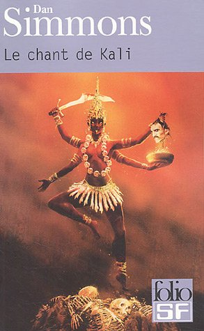 Chant de Kali (Folio Science Fiction) (French Edition): Simmons, Dan