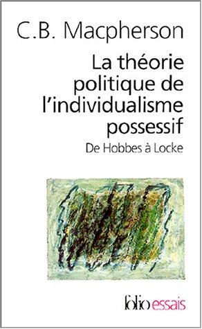 9782070316670: La Théorie politique de l'individualisme possessif: De Hobbes à Locke