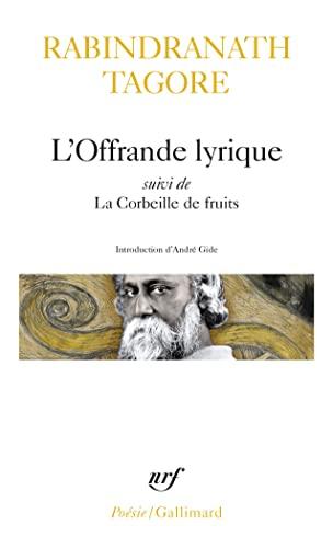 L'Offrande Lyrique Suivi De La Corbeille De Fruits De Tagore