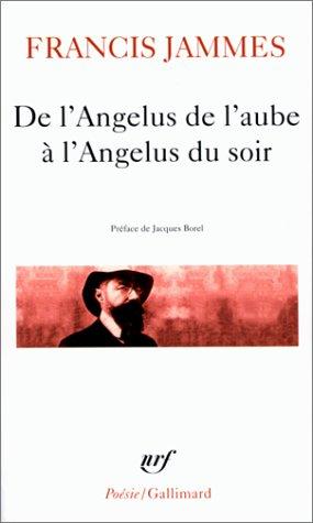 DE L'ANGELUS DE L'AUBE À L'ANGELUS DU SOIR: JAMMES FRANCIS