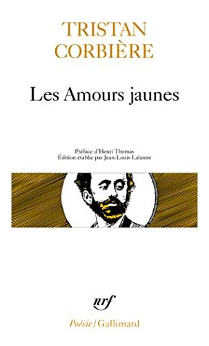 9782070318315: Les Amours jaunes / Poèmes retrouvés /OEuvres en prose