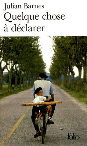Quelque Chose a Declar (Folio) (French Edition) (2070318443) by Barnes, Julian