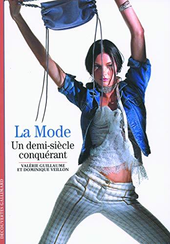 9782070319022: Decouverte Gallimard: LA Mode, UN Demi-Siecle Conquerant (French Edition)