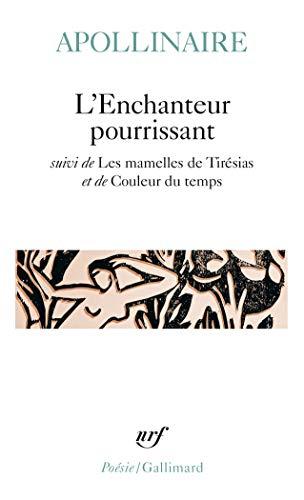 L ENCHANTEUR POURRISSANT / LES MAMELLES DE: Apollinaire Gui, Apollinaire