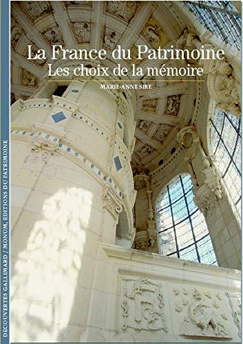 9782070320233: La France du Patrimoine: Les choix de la mémoire (Découvertes Gallimard)