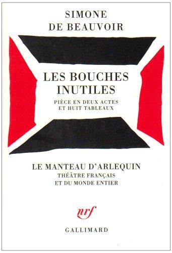 9782070320356: Les bouches inutiles: Pièce en deux actes et huit tableaux (Le Manteau d'Arlequin, nouvelle série) (French Edition)