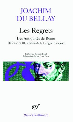 9782070321476: Les regrets précédé de Les antiquités de Rome et suivi de La défense et illustration de la langue Française