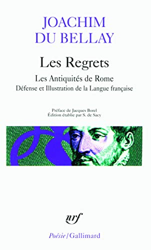 Regrets, Les Antiquites de Rome, Defense et: Joachim Du Bellay