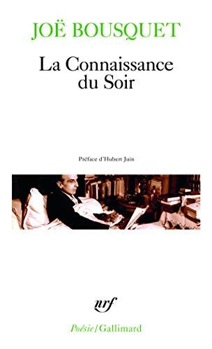 La Connaissance du soir: Joé Bousquet