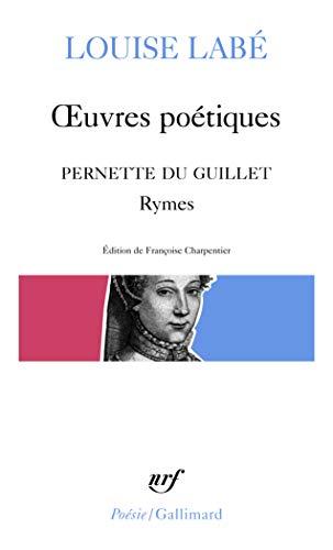 9782070322381: OEuvres poétiques / Blasons du Corps féminin (choix) / Rymes, de Pernette du Guillet (Poésie)