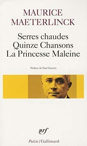 Serres chaudes - Quinze Chansons - La: Maurice Maeterlinck