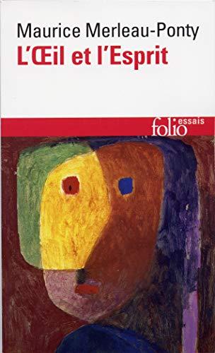 L'Oeil et l'Esprit (Folio. Essais): Merleau-Ponty, Maurice