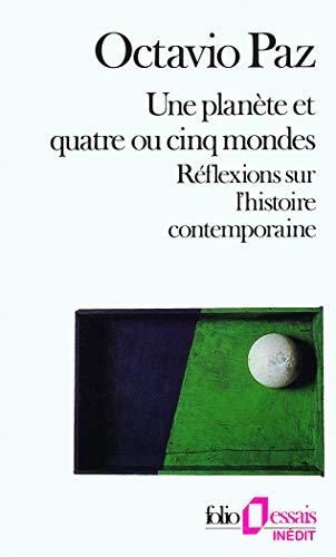 Une Planète et quatre ou cinq mondes: Octavio Paz