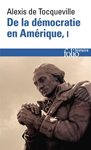 9782070323548: De la démocratie en Amérique (Tome 1): Les grands thèmes: 001 (Folio Histoire)