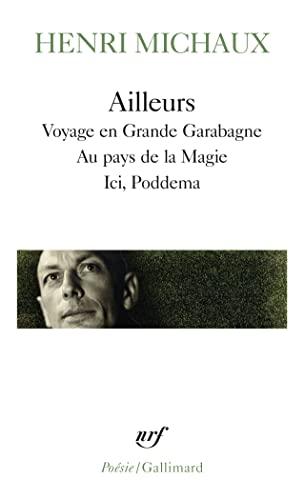 9782070323623: Ailleurs : Voyage en Grande Garabagne - Au pays de la Magie - Ici, Poddema (Poesie/Gallimard)