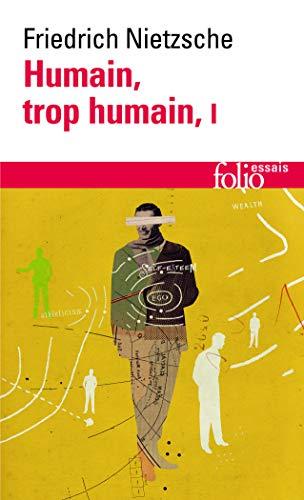 Humain, trop humain, tome 1: Nietzsche,Friedrich