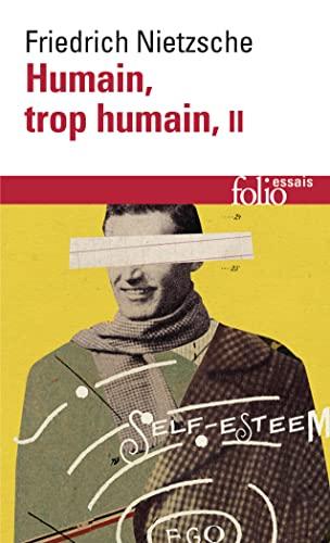 Humain Trop Humain (Folio Essais) (English and: Friedrich Wilhelm Nietzsche