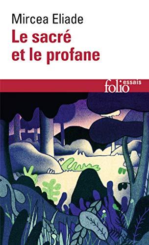 Sacre Et Le Profane (Folio Essais) (French: Eliade, Mircea
