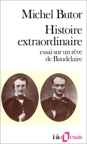 9782070324712: Histoire extraordinaire: Essai sur un rêve de Baudelaire (English and French Edition)