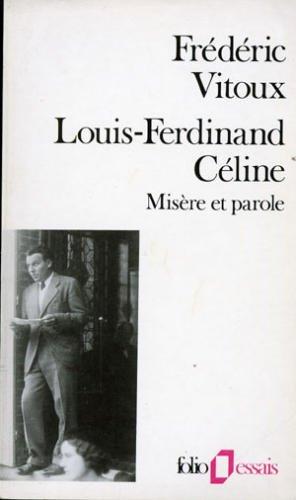 9782070325016: Louis Ferdinand Celine Misere Et Parole
