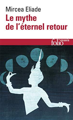 9782070325122: Le mythe de l'éternel retour: Archétypes et répétition: A32512 (Folio. Essais)