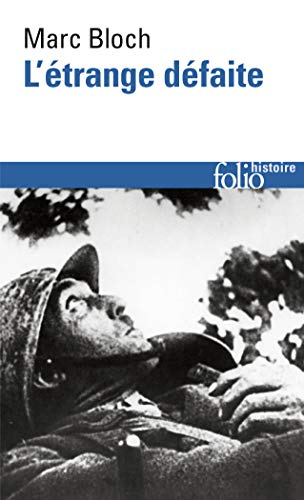 Etrange Defaite (Folio Histoire) (French Edition) (2070325695) by Marc Bloch