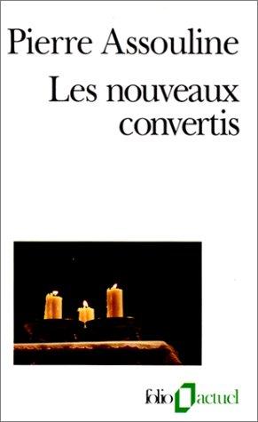 9782070326167: Les Nouveaux convertis: Enqu�te sur des chr�tiens, des juifs et des musulmans pas comme les autres