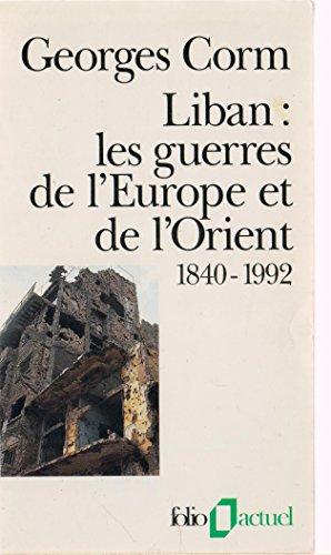 9782070326464: Liban, les guerres de l'Europe et de l'Orient : 1840-1992