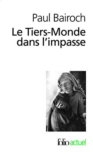 9782070326600: Le Tiers-Monde dans l'impasse: Le démarrage économique du XVIIIe au XXe siècle