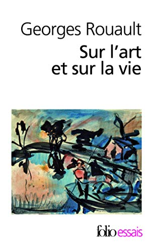 Sur L Art Et Sur La Vie (Folio Essais) (English and French Edition) (9782070326686) by Georges Rouault