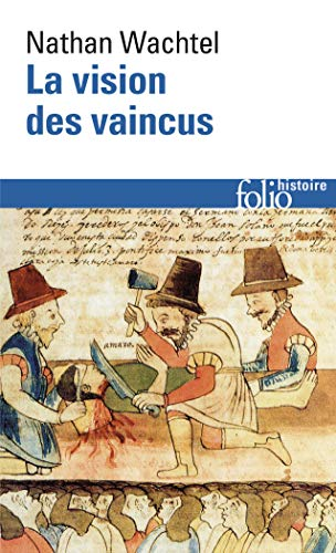 9782070327027: Vision Des Vaincus (Folio Histoire) (English and French Edition)