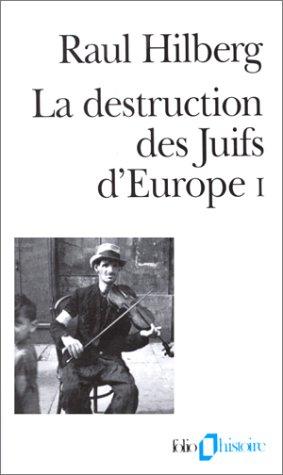 9782070327096: LA DESTRUCTION DES JUIFS D'EUROPE. Tome 1 (Folio Histoire)