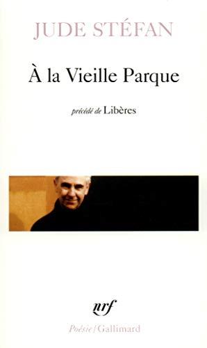 9782070327386: a la Vieill Parq Liber (Poesie/Gallimard) (French Edition)