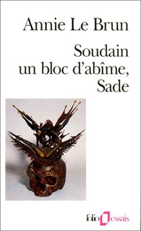 9782070327768: Soudain, d'un bloc d'abîme, Sade