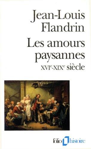 9782070327775: Les Amours paysannes: (XVIᵉ-XIXᵉ siècle)