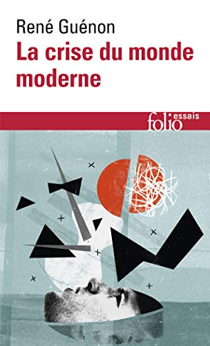 9782070328178: La crise du monde moderne (Folio Essais)