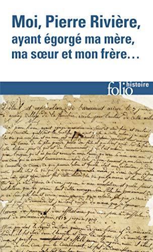 9782070328284: Moi, Pierre Rivière, ayant égorgé ma mère, ma sœur et mon frère...: Un cas de parricide au XIXᵉ siècle (Folio Histoire)