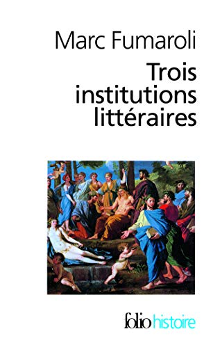 9782070328598: Trois Institutions Litt (Folio Histoire) (English and French Edition)