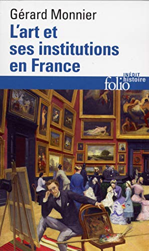 9782070328659: Art Et Ses Institutions En (Folio Histoire) (English and French Edition)