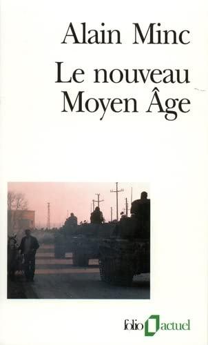 Le nouveau Moyen Age (Folio Actuel): Minc, Alain