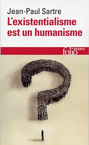 Lexistentialisme est un Humanisme: Jean-Paul Sartre