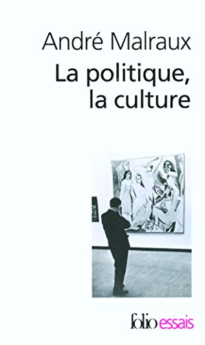 Politique La Culture (Folio Essais) (English and French Edition): Andre Malraux
